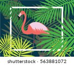 flamingo frame with tropical... | Shutterstock .eps vector #563881072