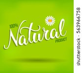 original hand lettering natural ... | Shutterstock .eps vector #563966758