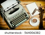 closeup of an old typewriter... | Shutterstock . vector #564006382