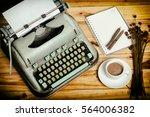 closeup of an old typewriter...   Shutterstock . vector #564006382