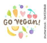 go vegan art. vector hand drawn ... | Shutterstock .eps vector #564534868