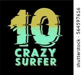 crazy surfer .summer season t... | Shutterstock .eps vector #564597616