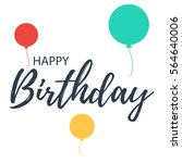 happy birthday  lettering with... | Shutterstock .eps vector #564640006