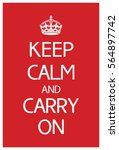 Keep Calm And Carry On....