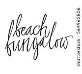 beach bungalow hand lettering... | Shutterstock .eps vector #564962806