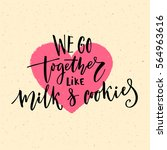 we go together like milk and... | Shutterstock .eps vector #564963616
