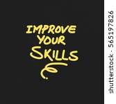 improve your skills. motivating ... | Shutterstock .eps vector #565197826