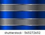 blue metal background. 3d... | Shutterstock . vector #565272652