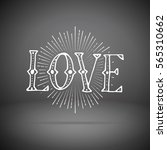 hand drawn love word on... | Shutterstock .eps vector #565310662
