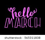 hello march. hand lettered... | Shutterstock .eps vector #565311838