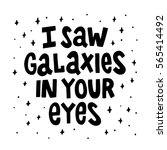 i saw galaxies in your eyes.... | Shutterstock .eps vector #565414492
