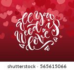 all you need is love text as... | Shutterstock .eps vector #565615066