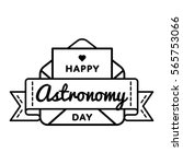 happy astronomy day emblem... | Shutterstock .eps vector #565753066