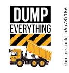 t shirt design. dumper truck...   Shutterstock .eps vector #565789186