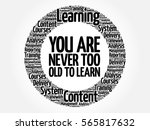 you are never too old to learn... | Shutterstock . vector #565817632