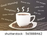 cup of coffee with beans on a... | Shutterstock . vector #565888462