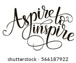 aspire to inspire. brush hand... | Shutterstock .eps vector #566187922