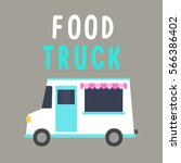 food truck illustration. vector ... | Shutterstock .eps vector #566386402