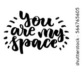 you are my space. beautiful... | Shutterstock .eps vector #566765605