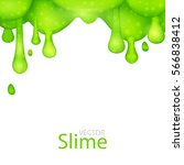 green dripping slime abstract... | Shutterstock .eps vector #566838412