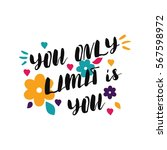 you only limit is you. bright ... | Shutterstock .eps vector #567598972