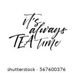 it's always tea time postcard.... | Shutterstock .eps vector #567600376