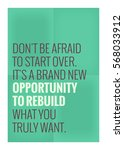 don't be afraid to start over.... | Shutterstock .eps vector #568033912