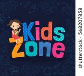 young girl with kids zone word... | Shutterstock .eps vector #568207858