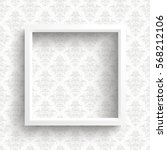 white frame on the wallpaper... | Shutterstock .eps vector #568212106