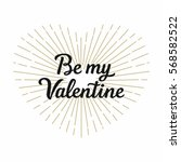 be my valentine typographical... | Shutterstock .eps vector #568582522