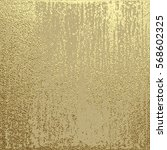 gold grunge texture to create... | Shutterstock .eps vector #568602325
