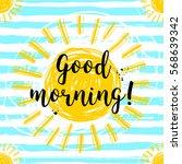 lettering good morning sunny... | Shutterstock .eps vector #568639342