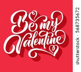 be my valentine lettering  hand ... | Shutterstock .eps vector #568735672