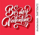 be my valentine lettering  hand ...   Shutterstock .eps vector #568735672