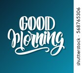handwritten good morning poster.... | Shutterstock .eps vector #568765306