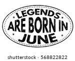 legends are born in june on... | Shutterstock .eps vector #568822822