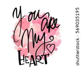 you are my heart.motivational... | Shutterstock .eps vector #569035195