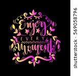 enjoy every moment. handwritten ...   Shutterstock .eps vector #569058796