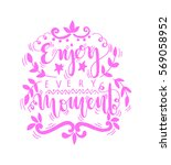 enjoy every moment. handwritten ... | Shutterstock .eps vector #569058952