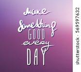 handwritten phrase on the... | Shutterstock . vector #569597632