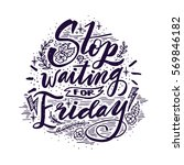 stop waiting for friday. quote. ... | Shutterstock .eps vector #569846182