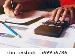man calculate about cost and... | Shutterstock . vector #569956786