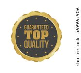 vector guaranteed top quality... | Shutterstock .eps vector #569965906