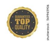 vector guaranteed top quality... | Shutterstock .eps vector #569965906