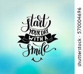 start your day with a smile... | Shutterstock . vector #570004696