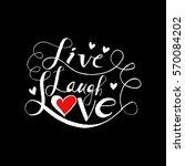 live laugh love hand lettering... | Shutterstock .eps vector #570084202
