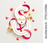 march 8 international women's... | Shutterstock .eps vector #570114586