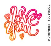 love you. vector lettring....   Shutterstock .eps vector #570145072