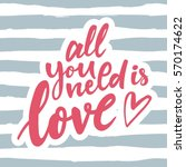 all you need is love. vector... | Shutterstock .eps vector #570174622