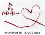 be my valentine text sign.... | Shutterstock . vector #570324085